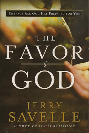 favor of god by jerry savelle